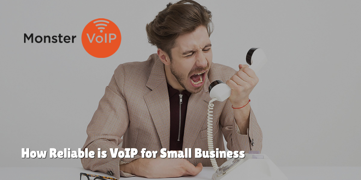 How Reliable is VoIP for Small Business