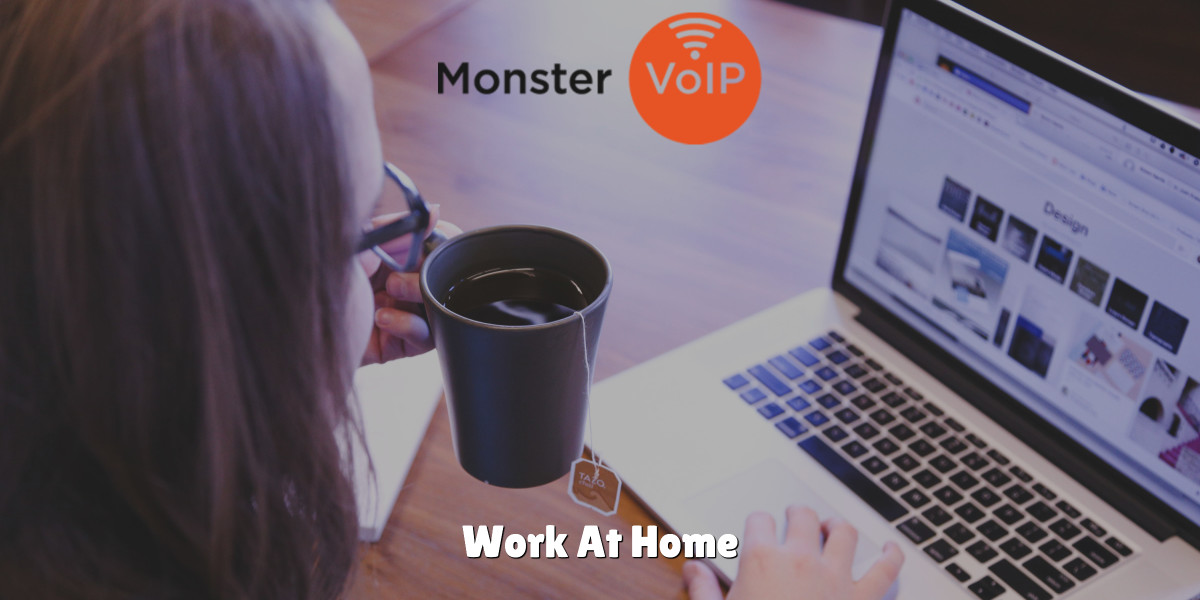Work At Home With Monster VoIP