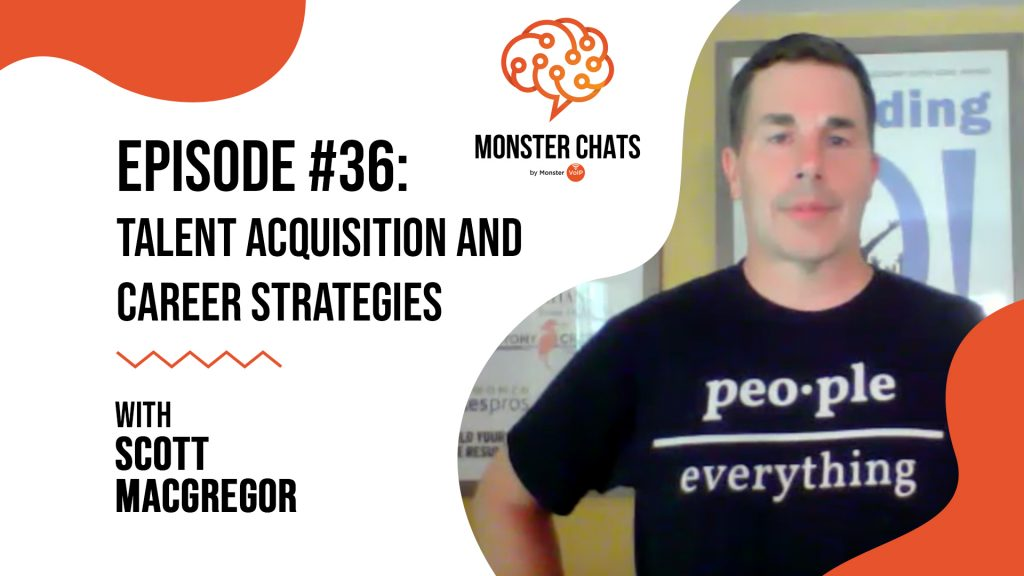 Episode #36 Talent Acquisition And Career Strategies with Scott MacGregor 49