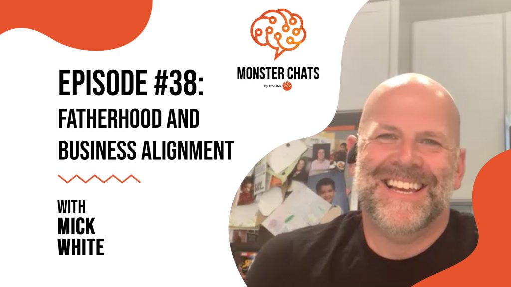 Episode #38 Fatherhood and Business Alignment with Mick White 33