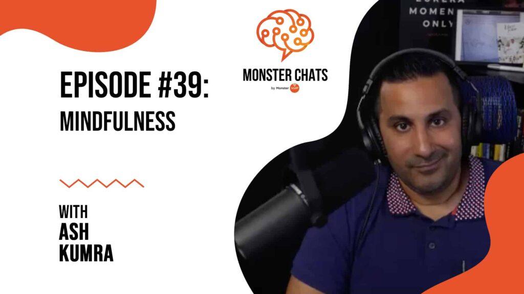 Episode #39 Mindfulness with Ash Kumra 25