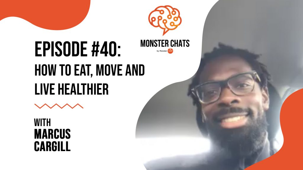 Episode #40 How to Eat, Move and Live Healthier with Marcus Cargill 17